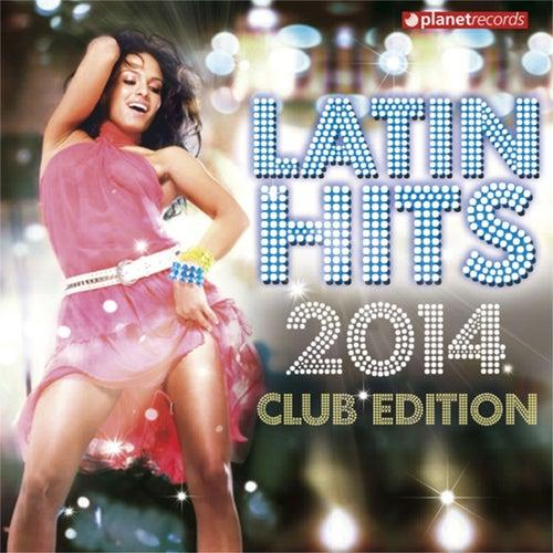 Latin Hits 2014 Club Edition (Kuduro, Salsa, Bachata, Merengue, Reggaeton, Fitness, Mambo, Timba, Cubaton, Dembow, Cumbia) de Various Artists
