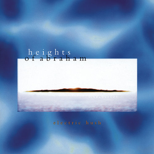 Electric Hush by Heights Of Abraham