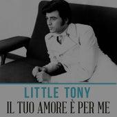 Il tuo amore è per me von Little Tony