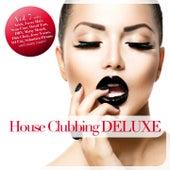 House Clubbing DELUXE, Vol. 7 von Various Artists