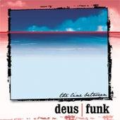 The Line Between di Deus Funk