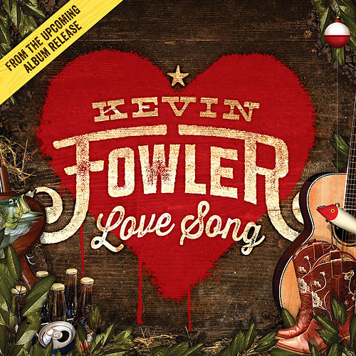 Love Song by Kevin Fowler