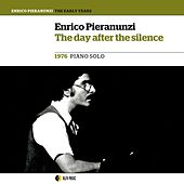 The Day After the Silence (The Early Years, 1976 Piano Solo) by Enrico Pieranunzi