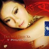 Tra No Tinh Xa von Y Phuong