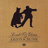 Aristocrunk by Lord T