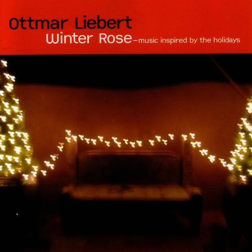 Winter Rose by Ottmar Liebert
