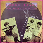 Shaking The Foundations by Rough Trade