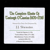 The Complete Works Of Turlough O'Carolan (1670 - 1738) by J.J. Sheridan