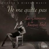 Reader's Digest Music: Ne Me Quitte Pas - Les Chansons De Jacques Brel by Various Artists