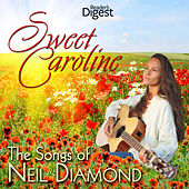 Reader's Digest Music: Sweet Caroline - The Songs of Neil Diamond by Various Artists