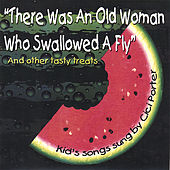 There Was an Old Woman Who Swallowed a Fly (And Other Tasty Treats) by Cici Porter