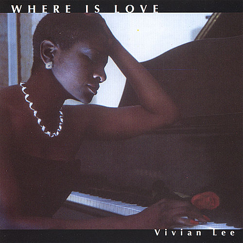 Where Is Love by Vivian Lee