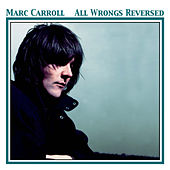 All Wrongs Reversed by Marc Carroll