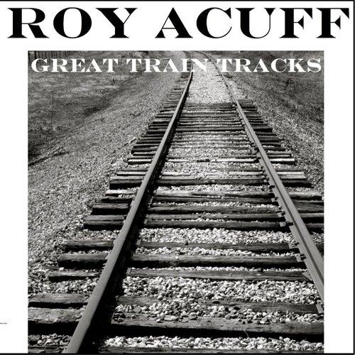 Great Train Tracks by Roy Acuff
