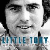 Perché m'hai fatto innamorare von Little Tony