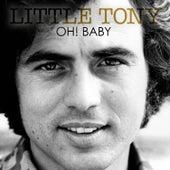 Oh! Baby von Little Tony