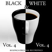 Black & White, Vol. 4 (80 Songs - Original Recordings) de Various Artists