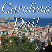 Carolina Dai! by Various Artists