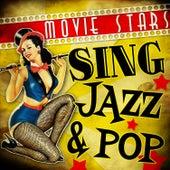 Movie Stars Sing Jazz & Pop by Various Artists
