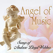 Angel of Music: Songs of Andrew Lloyd Webber by Various Artists