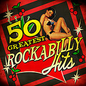 50 Greatest Rockabilly Hits von Various Artists