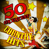 50 Greatest Country Hits von Various Artists