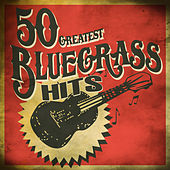 50 Greatest Bluegrass Hits by Various Artists