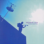 Dreaming High by Pedro Martinez