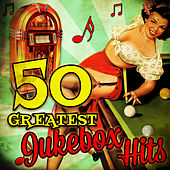 50 Greatest Jukebox Hits by Various Artists