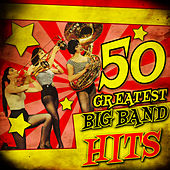 50 Greatest Big Band Hits by Various Artists