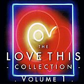 The Love This Collection, Vol. 1 (Bonus Tracks) by Various Artists