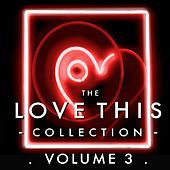 The Love This Collection, Vol. 3 (Bonus Tracks) by Various Artists