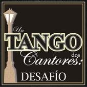 Un Tango, Dos Cantores: Desafío von Various Artists