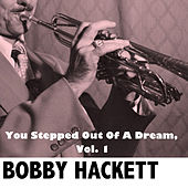 You Stepped Out Of A Dream, Vol. 1 by Bobby Hackett