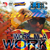 Work Mi a Work - Single by L.O.C.