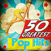 50 Greatest Pop Hits by Various Artists