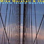 Mike Marshall & The Turtle Island Quartet by Turtle Island Quartet