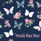 Versatile House Music, Vol. 2 von Various Artists