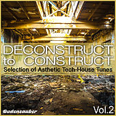 Deconstruct to Construct, Vol. 2 - Selection of Asthetic Tech-House Tunes de Various Artists
