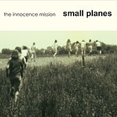 Small Planes de The Innocence Mission