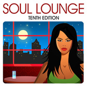 Soul Lounge: Tenth Edition de Various Artists