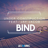 Bind (feat. Jay Jacob) by Under Construction