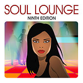 Soul Lounge: Ninth Edition de Various Artists