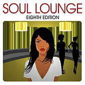 Soul Lounge: Eighth Edition by Various Artists