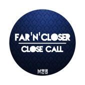 Close Call by Far