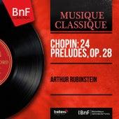 Chopin: 24 Préludes, Op. 28 (Mono Version) by Arthur Rubinstein