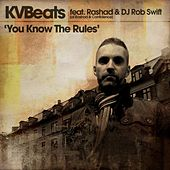 You Know The Rules (feat. Rashad & DJ Rob Swift) by KVBeats