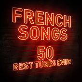 French Songs: 50 Best Tunes Ever by Various Artists