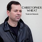 Tears in Heaven (Radio) de Christopher Wheat