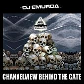 Channelview Behind the Gate (1999) by DJ Emurda